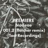 PREMIERE: Nacieae - 001.2 (fletcher Remix)[Tact Recordings]