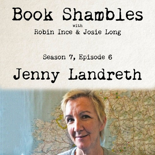 Book Shambles - Season 7, Episode 6 - Jenny Landreth