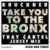 Bruckner - Take You To The Bronx (Tray Cartel Jersey Mix)