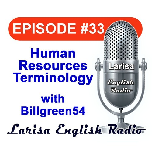 Human Resources Terminology with Billgreen54 English Radio Episode 33