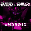 EVOID X ENIMPA - ANDROID (FREE DOWNLOAD)