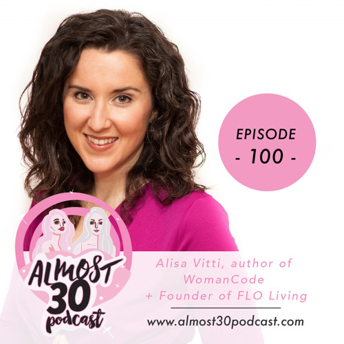 Ep. 100 - Birth Control, Hormone Health + Cycle Sync Your Your Life  with Alisa Vitti of Flo Living