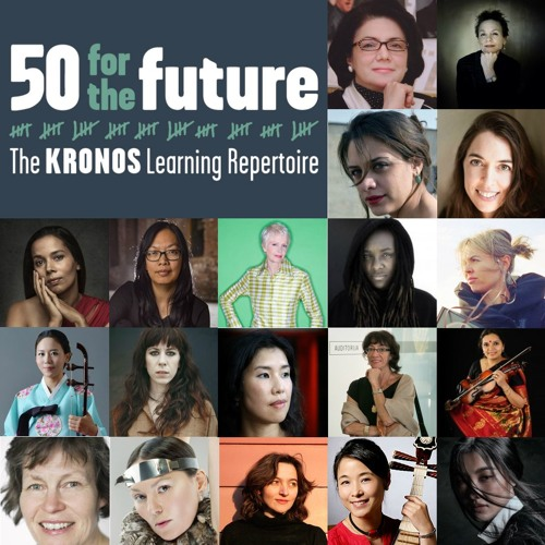 Women composers of Kronos' Fifty for the Future
