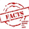 FACTS - LUCKYBONE7 FT. ANT