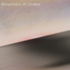 Mountains Of Doubts