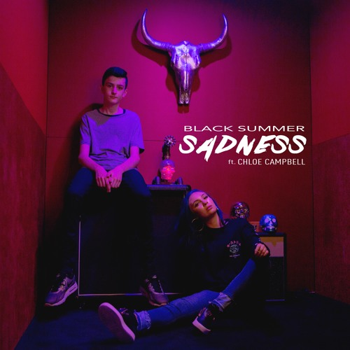 Sadness ft. Chloe Campbell