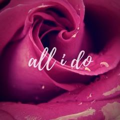 All I Do (Stevie Wonder Sample) [BM2]