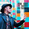 Mr.Don ft. Danny-Mi Tiempo