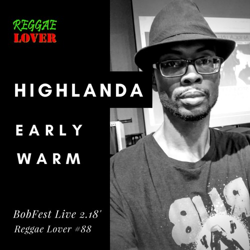 88 - Reggae Lover Podcast - Highlanda Sound Early Warm (Feb 2018 LIVE!!!)