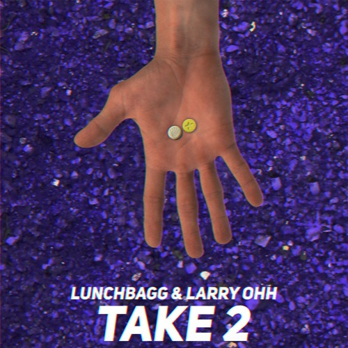 Lunchbagg & Larry Ohh - TAKE 2