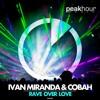 IVAN MIRANDA & COBAH - Rave Over Love (Orginal Mix) FREE DOWNLOAD