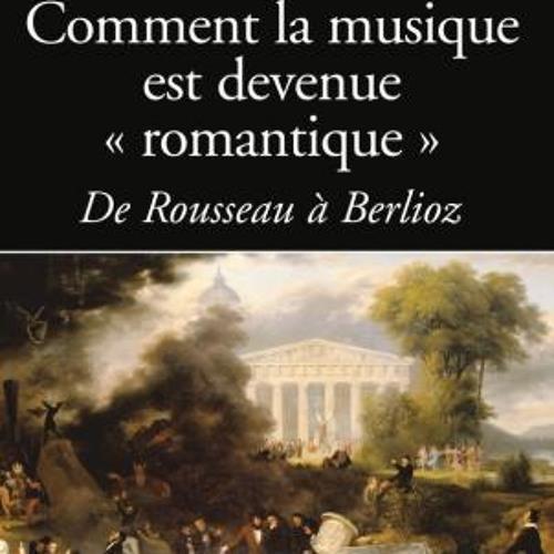 """""""Comment la musique est devenue romantique"""" par Emmanuel Reibel"""