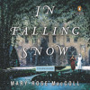 In Falling Snow by Mary-Rose MacColl, read by Orlagh Cassidy