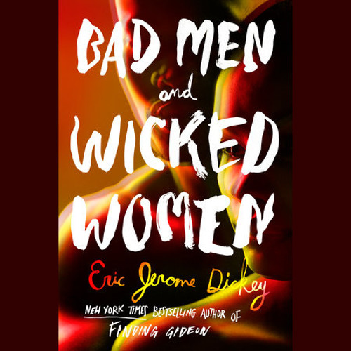 Bad Men and Wicked Women by Eric Jerome Dickey, read by Dion Graham