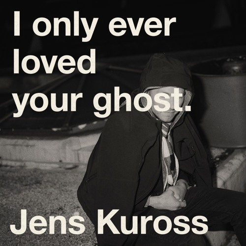 I Only Ever Loved Your Ghost