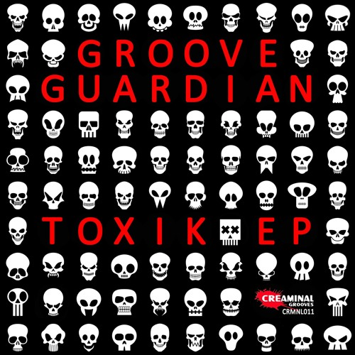 Groove Guardian - Toxik (Original Mix) Preview