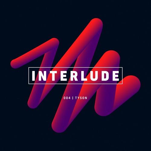 Interlude Podcast 004 - Tyson