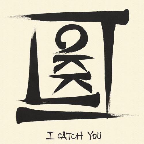 I Catch You