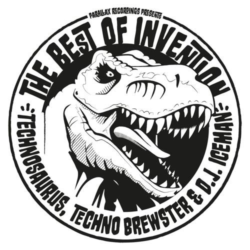 The Best Of Invention: Technosaurus, Techno Brewster & DJ Iceman