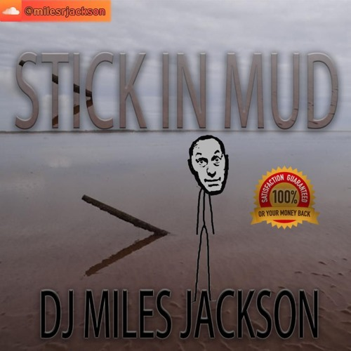 stick in mud mix dj miles jackson