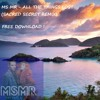 MS MR - All The Things Lost (Sacred Secret Remix)FREE DOWNLOAD !