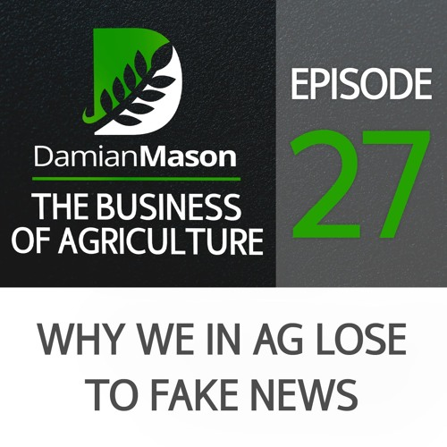 27 - Why We In Ag Lose to Fake News