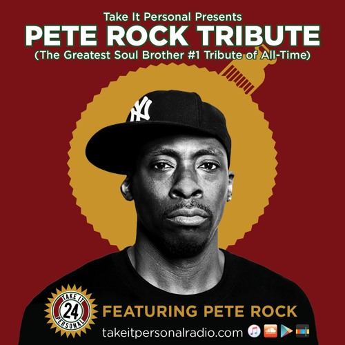 Take It Personal (Ep 24: Pete Rock Tribute Pt. 1) with Pete Rock