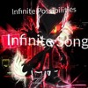Infinite Possibilities (Infinite Song) UPDATED VERSION By SuperZrussell