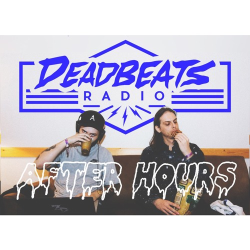 #037 Deadbeats Radio with Zeds Dead // After Hours Special