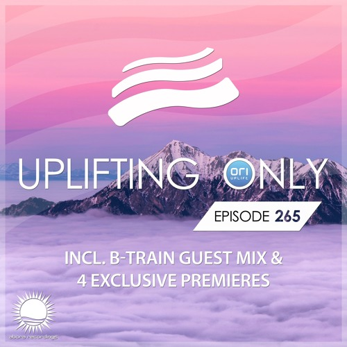 Uplifting Only 265 (incl. B-Train Guestmix) (March 8, 2018) [All Instrumental]