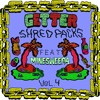 Getter - Shred Pack Vol.4 ft. MineSweepa Out Now!!!!!