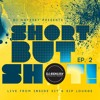 Short But Shot! Ep. 2