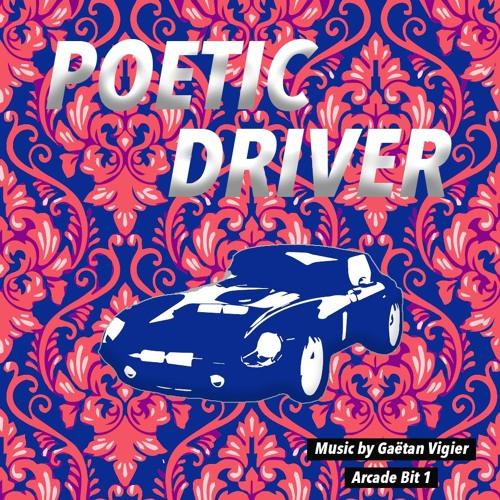 Poetic Driver - Gaetan Vigier - Arcade Bit 1