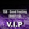 Flo Rida - Good Feeling (TSB Bootleg VIP) [FREE DOWNLOAD]