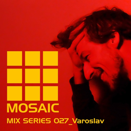 Mosaic Mix Series 027_Varoslav