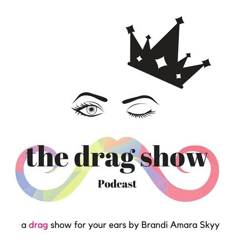 The Drag Show Podcast