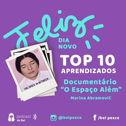 """#Top10Aprendizados - Documentário """"O Espaço Além"""" de Marina Abramovic"""