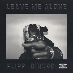 Leave Me Alone (Prod. by Young Forever x Cast Beats)