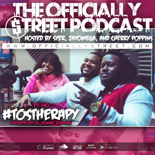 EP.140 - #TOSTherapy - Mediated by @OG_Donnie.Johnson