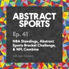 Ep. 41: NBA Standings, Abstract Sports Bracket Challenge, & NFL Combine