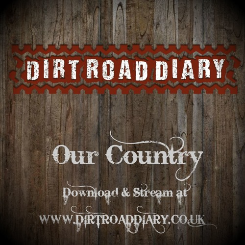 Dirt Road Diary - Our Country