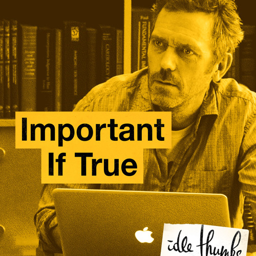 """Important If True 52: """"Yeah, You Email It."""""""