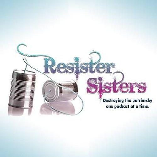 Resister Sisters 3-7-2018 Episode #7