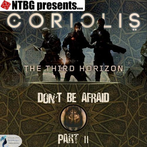 Coriolis: Don't Be Afraid Part 2