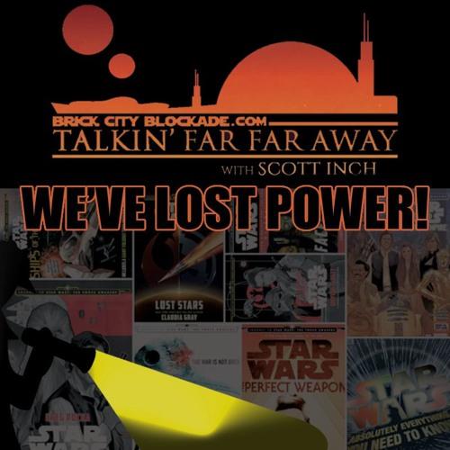 Talkin' Far Far Away   We've Lost Power! in Canon