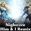 Nightcore - Him & I (G - Eazy & Halsey) (Dj Dark & MD Dj Remix)