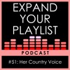 #51: Her Country Voice