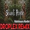 Mahishasura Mardini(Droplex Remix)| Shanti People