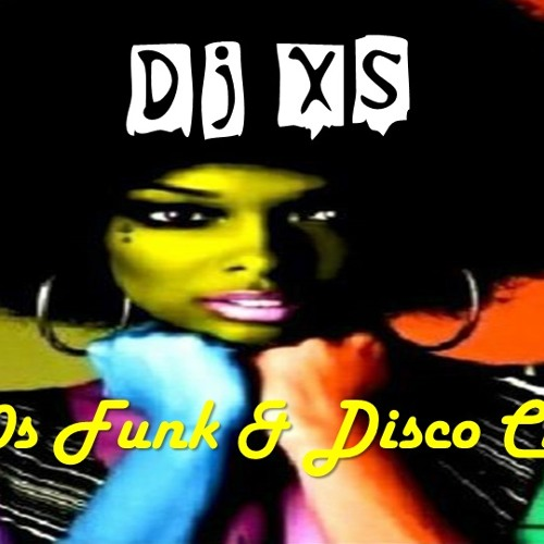 Funk Mix 70's & 80s - Dj XS London Old School Funk & Disco