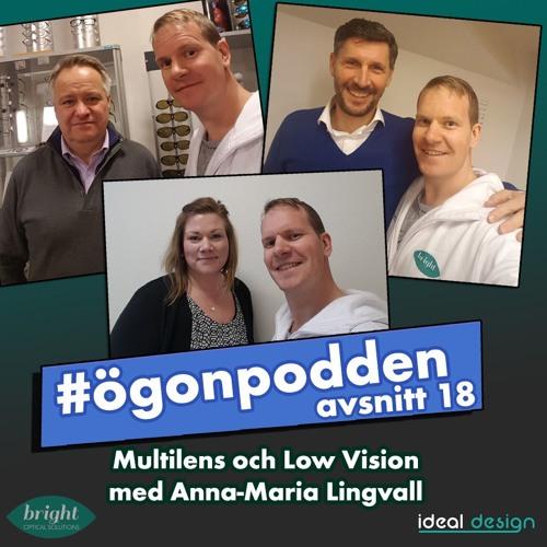Ögonpodden - Optiker - Avsnitt 18 - Multilens och Low Vision med Anna-Maria Lingvall